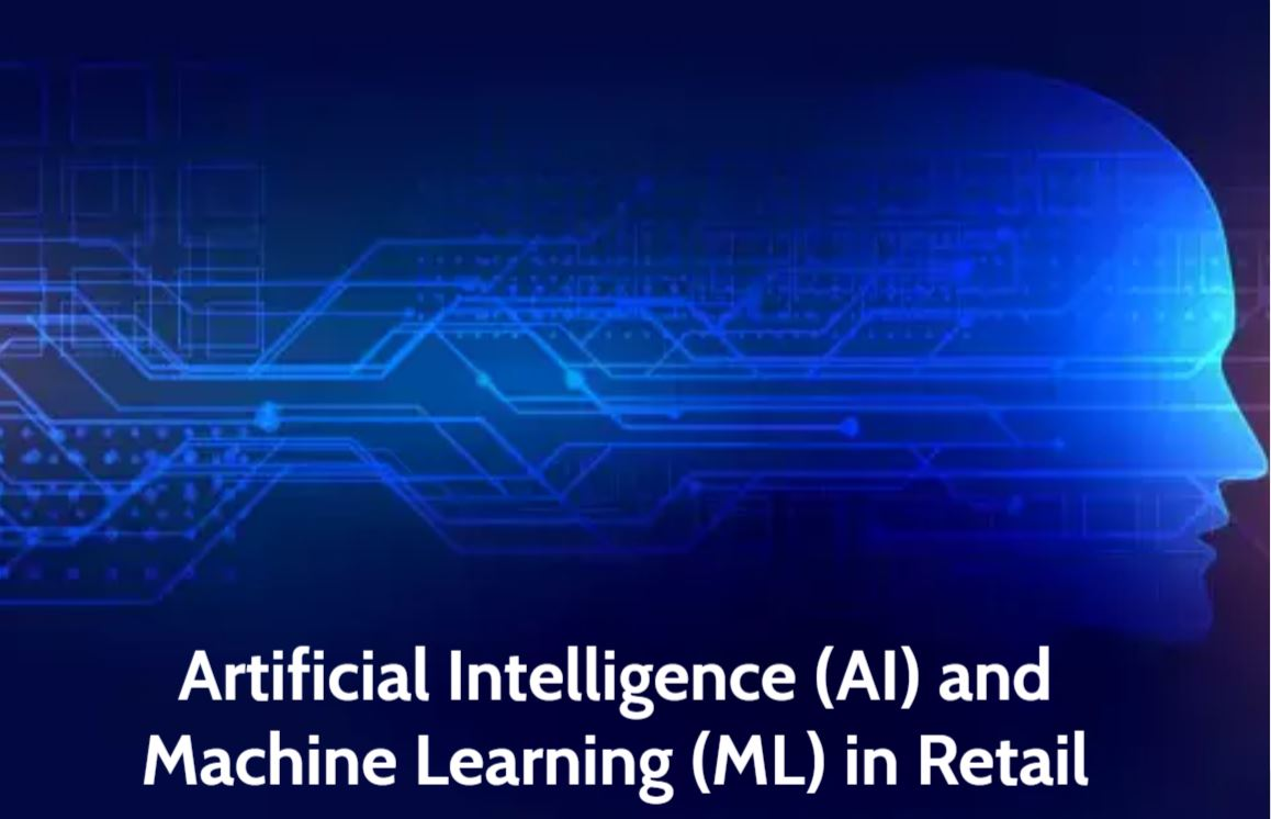Artificial Intelligence (AI) and Machine Learning (ML) in Retail
